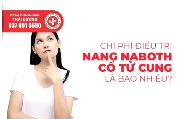Chi phí điều trị nang naboth cổ tử cung ở Biên Hòa 2019 là bao nhiêu?